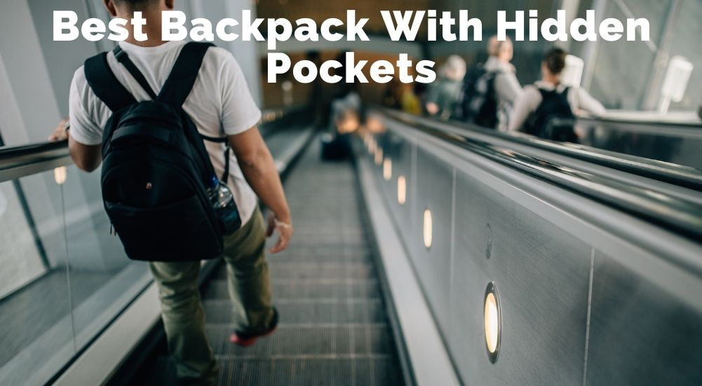 Best Backpack With Hidden Pockets