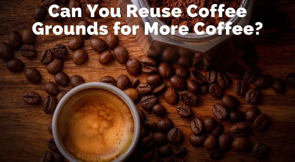 Can You Reuse Coffee Grounds for More Coffee?
