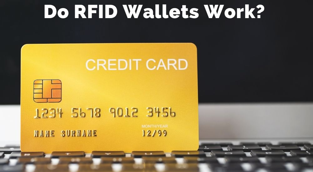 Do RFID Wallets Work? And what are they?