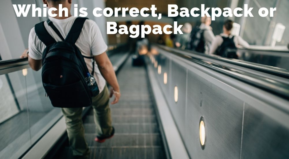 Which is correct, Backpack or Bagpack